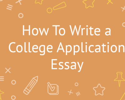 2021 Summer – How to write quality college app essays